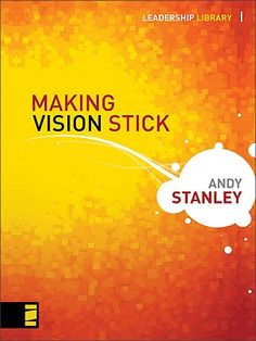 Making Vision Stick (Leadership Library) Andy Stanley 0310283051 9780310283058 With Making Vision Stick, youll learn how to propel you and your organization forward on the vision God has granted you. Books To Buy, Books To Read, Best History Books, Andy Stanley, Book Annotation, Reading Help, Leadership Quotes, Knowing God, Book Recommendations