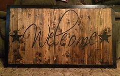Welcome sign I found on Pinterest  love how it turned out