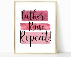 Bathroom Wall Art Lather Rinse Repeat Pink Bathroom Decor image   Girls' bathroom art print, perfect for adding a splash of fun colour and sass to your washroom. Girl Bathroom Decor, Bathroom Quotes, Bathroom Wall Art, Washroom, Teen Girl Decor, Teen Wall Art, Girly Gifts, Bold Prints, Dressing Table