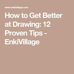 How to Get Better at Drawing: 12 Proven Tips - EnkiVillage