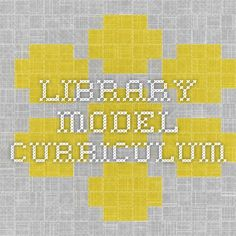 Library Model Curriculum - Divided by grade level PreK-12 and following Common Core and 21st Century Skills