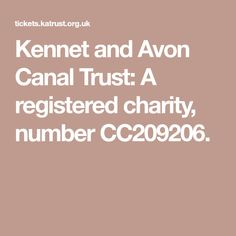Kennet and Avon Canal Trust: A registered charity, number CC209206.