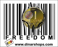 """Allah has granted you freedom to choose Dinar and Dirham """"Trade with Mutual Consent"""" (Qur'an, 4:29) Use your FREEDOM!"""