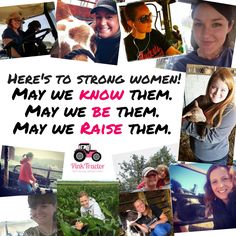 Strong women and farm women ROCK! May we know them, may we be them, may we raise them!