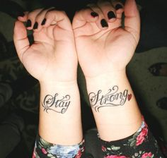 Stay Strong Tattoo On Wrist Ink Tatto