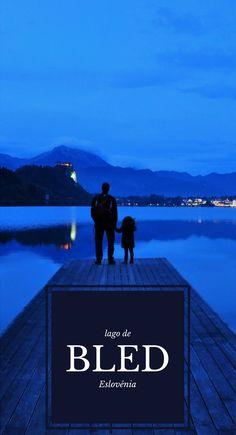 Nossa viagem para o maravilhoso Lago de Bled na Eslovênia
