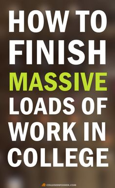 How to Get Massive Loads of Work Done in College