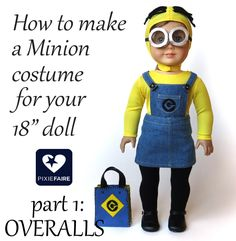 """Make Minion overalls for your 18"""" American Girl size doll. Great Halloween costume tutorial! Free on PixieFaire.com"""