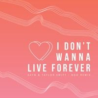 Zayn & Taylor Swift ~ I Don't Wanna Live Forever (NGO Remix){Cover} by Classy Records on SoundCloud