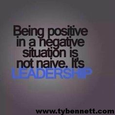 #leadership #beingpositive #yourchoice