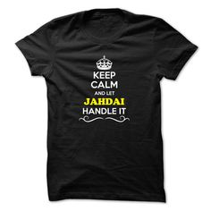 Keep Calm and Let JAHDAI Handle it https://www.sunfrog.com/LifeStyle/Keep-Calm-and-Let-JAHDAI-Handle-it.html?46568