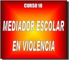 Curso Mediador Escolar en Violencia | Cursos educacion, trabajo social, integracion social | Scoop.it
