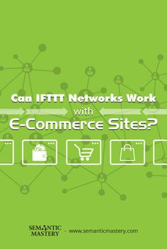 Can IFTTT Networks Work With E-Commerce Sites? #SEO via http://semanticmastery.com/can-ifttt-networks-work-with-e-commerce-sites/amp