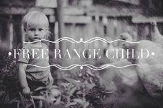 Free Range Child – Raising Children Connected To The Earth & Their Food (film sneak peek)