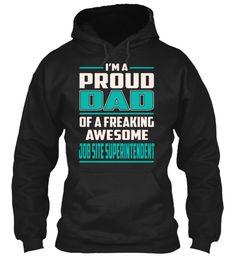 Job Site Superintendent - Proud Dad #JobSiteSuperintendent