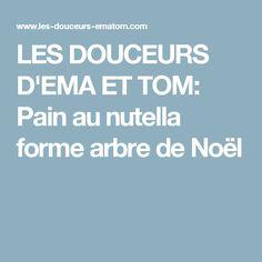 LES DOUCEURS D'EMA ET TOM: Pain au nutella forme arbre de Noël