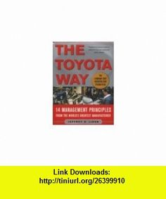 The Toyota Way 14 Management Principles from the Worlds Greatest Manufacturer/International Edition (9780070587472) Jeffrey K. Liker , ISBN-10: 0070587477  , ISBN-13: 978-0070587472 ,  , tutorials , pdf , ebook , torrent , downloads , rapidshare , filesonic , hotfile , megaupload , fileserve