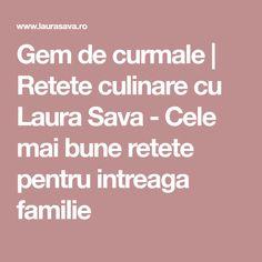 Gem de curmale   Retete culinare cu Laura Sava - Cele mai bune retete pentru intreaga familie Romanian Food, Romanian Recipes, Pasta, Lemon Curd, Mai, Chili Con Carne, Pasta Recipes, Pasta Dishes
