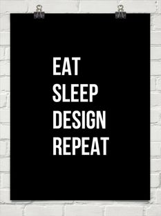 EAT SLEEP DESIGN REPEAT