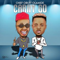 Chief Obi Feat Olamide - Carry Go