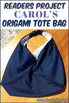 Our Readers Project is this lovely Origami tote bag by Carol. She has used a classic plain navy fabric with a patterned lining for her tote bag. You can make your own Origami bag from our free tutorial. Easy Sewing Projects, Sewing Projects For Beginners, Sewing Tutorials, Sewing Ideas, Origami Tote Bag, Navy Fabric, Bag Patterns To Sew, Zipper Bags, Purses And Bags