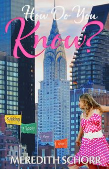 How Do You Know? Great new title from Meredith Schorr-- check out the summary and review!