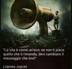 ... la vita è come un'eco ...James Joyce