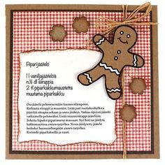 Leikkaa ruudullisesta paperista korttipohjaan sopiva neliö, kehystä se tummanruskealla Stucco-kartongilla ja kiinnitä korttipohjaan. Tulosta haluamasi jouluinen resepti, revi paperin reunat ja käsittele ne sormenpäätuputtimen ja ruskean leimasinvärin avulla. Kiinnitä resepti korttipohjaan. Kiinnitä pipariaiheiset ääriviivatarrat ekokartongille, koristele valkoisella geelikynällä ja leikkaa irti. Leikkaa ruskeasta kartongista pipareita ja käsittele niidenkin reunat ruskealla leimasinvärillä.