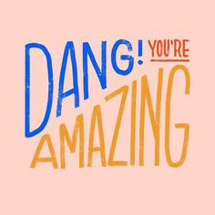 Dang you're amazing encouraging lettering art from Plain Jane & Co Quotes To Live By, Me Quotes, Motivational Quotes, Inspirational Quotes, Pretty Words, Beautiful Words, Positive Vibes, Positive Quotes, Encouragement