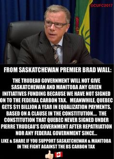 """SK Premier Brad Wall — """"The Trudeau gov't will not. Rachel Notley, Green Initiatives, Canadian Girls, Justin Trudeau, World Leaders, Climate Change, Politics, Canada Eh, Morals"""