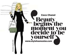 """Style has No size - A size diversity fashion blog Coco Chanel: """"beauty begins the moment you decide to be yourself"""""""