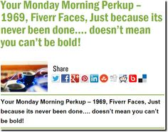 Your Monday Morning Perkup – 1969, Fiverr Faces, Just because its never been done…. doesn't mean you can't be bold!