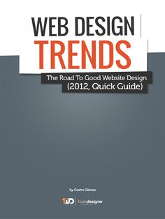 (Free on Amazon until May 31!) Latest Web Design Trends, The Road To Good Website Design (2012, Quick Guide)