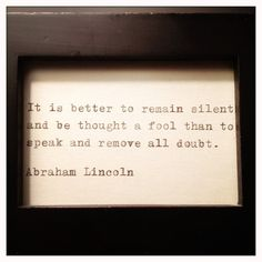 """And another favorite Lincoln quote is """"Most folks are as happy as they make up there minds to be""""."""