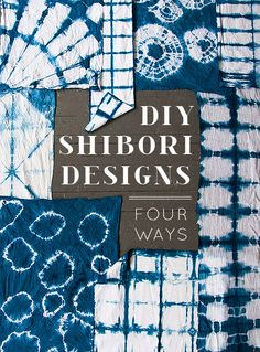 DIY. How-To: 4 Techniques for Making Shibori Designs
