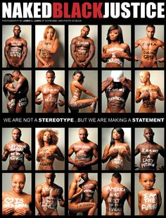 Blacks in America go naked for justice This photography campaign was designed to bring attention to the issues of racism, prejudic. Black Pride, My Black Is Beautiful, Beautiful People, African American History, Black Power, Black People, Black History, Naked, How To Make