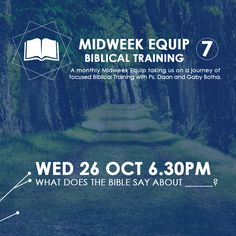 MIDWEEK EQUIP 7 BIBLICAL TRAINING WED 26 OCT 6.30PM | FREE Our Midweek Equip concluding this years journey of focused Biblical Training with Ps. Daan and Gaby Botha. This months theme The Work of Christ His Second Coming...