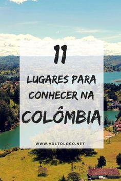 11 lugares para conhecer em uma viagem pela Colômbia. Dicas de destinos turísticos para visitar na sua viagem por este país.