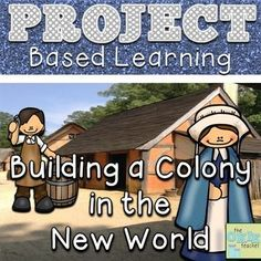 Project Based Learning: Building a Colony in the New World