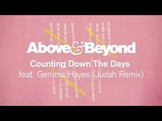 Above & Beyond feat. Gemma Hayes - Counting Down The Days (Judah Remix)