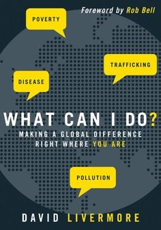 What Can I Do?: Making a Global Difference Right Where You Are by David Livermore, http://www.amazon.co.uk/dp/B003U4UTDG/ref=cm_sw_r_pi_dp_o3nEsb1S3Q3B4