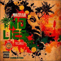 Moziyah - No Lies -| http://reggaeworldcrew.net/moziyah-no-lies/