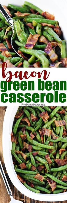 Bacon Green Bean Casserole ~ a delicious holiday or everyday side dish recipe, with fresh green beans and crispy bacon in a sweet & savory brown sugar glaze!   FiveHeartHome.com #greenbeans #bacon #greenbeanrecipes #greenbeancasserole #sidedish #recipe #holiday #christmas #thanksgiving #holidayrecipes  #christmasrecipes #thanksgivingrecipes #fivehearthome