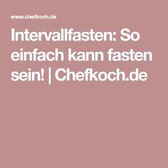 Intervallfasten: So einfach kann fasten sein!   Chefkoch.de