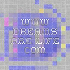 www.dreams-are-life.com