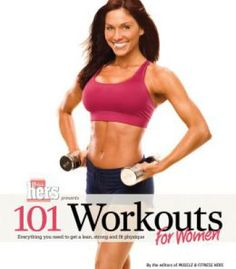 101 Workouts For Women: Everything You Need To Get A Lean Strong And Fit Physique PDF