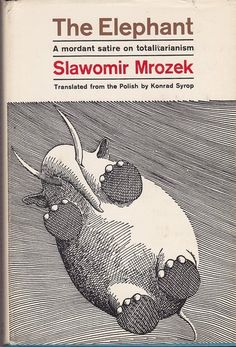 The Elephant : A Mordant Satire on Totalitarianism by Slawomir Mrozek. Grove Press, Cover design by Roy Kuhlman; illustration by David Mroz. Satire, Art Of Noise, Buch Design, Vintage Book Covers, Book Jacket, Elephant Art, Book Cover Design, Graphic Illustration, Illustrations Posters