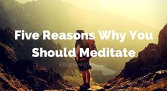 Five Reasons Why You Should Meditate (Even if You are a Sceptic) - Enlightening Whispers