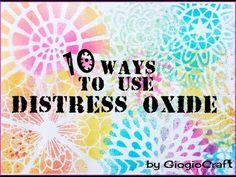 10 ways to use Distress Oxide - YouTube