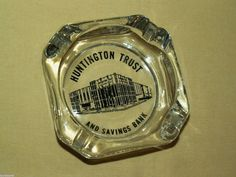 HUNTINGTON TRUST ASHTRAY SAVINGS BANK SQUARE GLASS VINTAGE BUILDING ADVERTISING